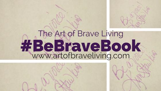 The Art of Brave Living #BeBraveBook